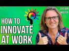 How to Innovate at Work in Six Steps (2020)