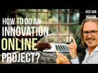 How to Do an innovation Online Project (in 2020)