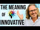 The Meaning of Innovative Explained