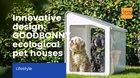 Innovative design: GOODBONNY ecological pet houses