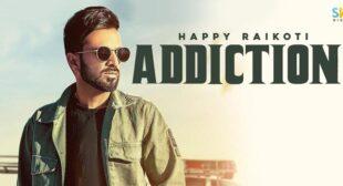 Addiction – Happy Raikoti