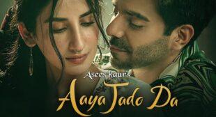 Aaya Jado Da Lyrics – Asees Kaur