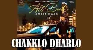 Chakklo Dharlo – Amrit Maan