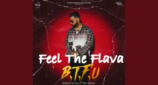Lyrics of Feel The Flava (It'z All Good) by Karan Aujla